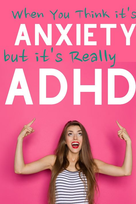 ADHD, not Anxiety