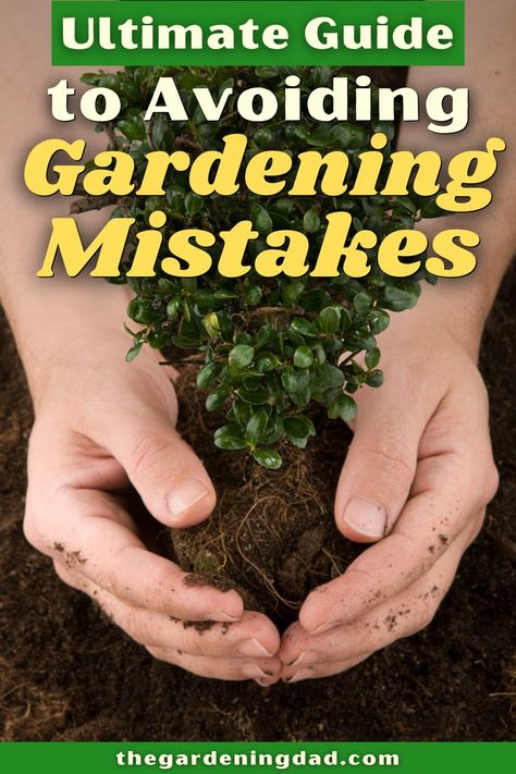 The Ultimate Guide to Avoiding Gardening Mistakes is the only beginner gardener guide you need to help not make the same mistakes again! My favorite is Mistake #3, #7, & #18 #gardening #garden #gardenideas