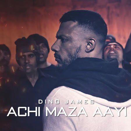 Dino James Achi Maza Aayi Full Video Song Achi Maza Aayi Dino James Lyrics Rap Lyrics Songs