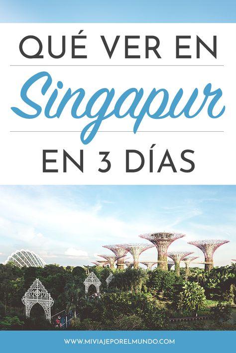 Qué hacer en Singapur en 3 días [Incluye mapas y opciones de hospedaje]
