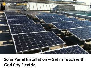 Solar Panel Installation Get In Touch With Grid City Electric Solar Panels Solar Panel Installation Solar