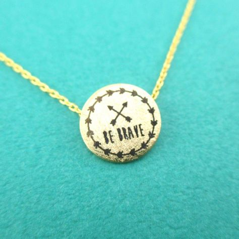 Be Brave Motivational Quote Round Pendant Necklace in Gold