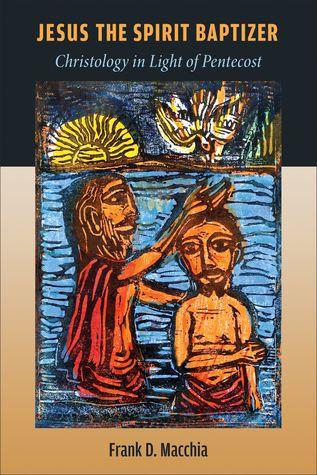 Pdf Download Jesus The Spirit Baptizer Christology In Light Of