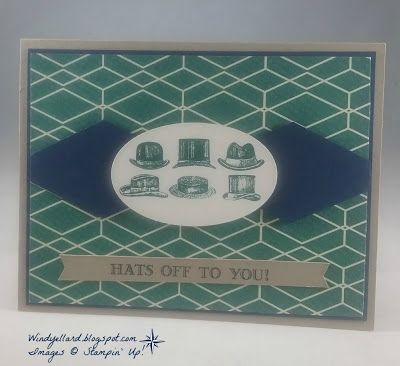 Windy S Wonderful Creations Gdp133 Hats Off Stampin Up Guy Greetings True Gentleman Dsp Tailored Tag Punch Male Cards Masculine Cards Creation
