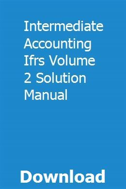 Intermediate Accounting Ifrs Volume 2 Solution Manual Solutions Manual Sewing Machine Manuals
