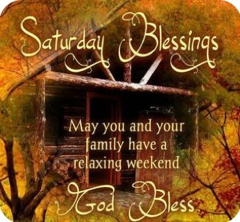 Pin by Ellen Slayton on Fall morning greetings | Good morning saturday, Saturday greetings, Blessed quotes