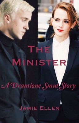 The Minister- A Dramione Smut Story | Dramione | Dramione, Hermione