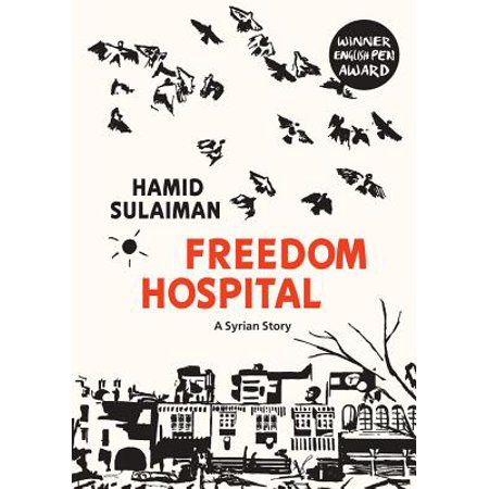 Freedom Hospital A Syrian Story Paperback Walmart Com In 2020 Graphic Novel Literary Fiction Book Recommendations