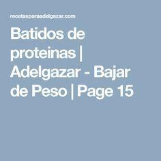 Batidos de proteinas | Adelgazar - Bajar de Peso | Page 15