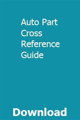 Auto Part Cross Reference Guide | louibreathneisoft | Jeep parts