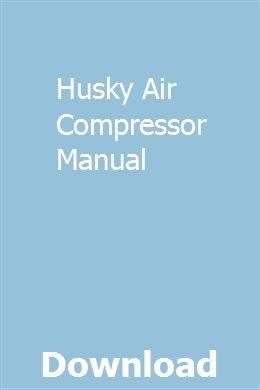 Husky Air Compressor Manual Air Compressor Compressor Air Compressor Repair
