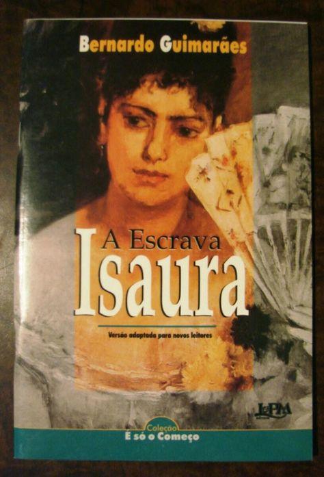 A Escrava Isaura Bernardo Guimaraes Escrava Isaura Bernardo