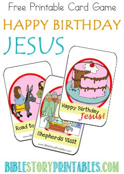 Happy Birthday Jesus Card Game.  Includes cards used to retell the Christmas Story.  Print multiple sets, Play like Old Maid.  Goal is to be the one who ends up with the Birthday Cake. (only use one cake card)