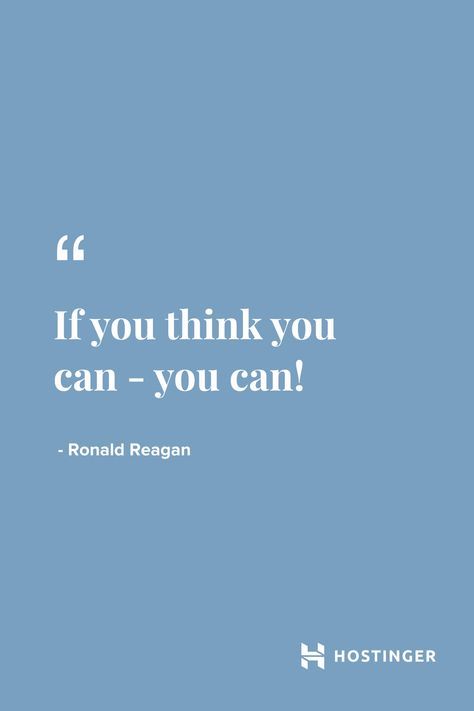 'If you think you can - you can!'' - Ronald Reagan | Hostinger Quotes #motivation #quotes #hostinger #inspiration