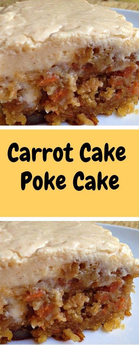 Carrot Cake Poke Cake Cake Recipes Desserts Carrot Cake Recipe