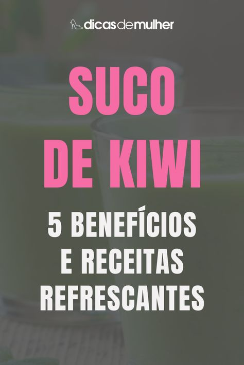 #dicas #receitas #suco #kiwi #beneficios