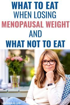 10 foods To Eat And 10 foods To Avoid To Lose Menopausal Weight