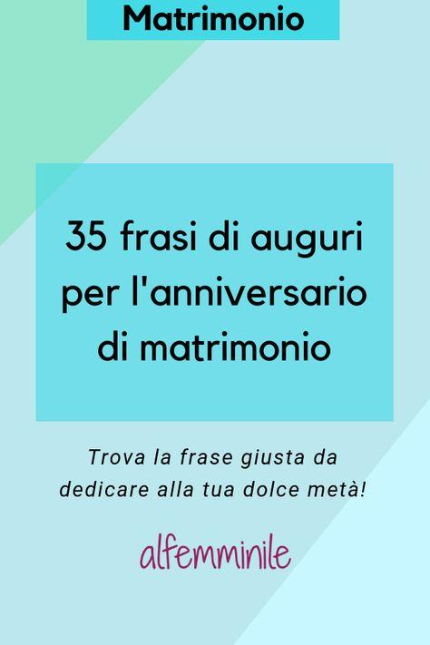 Frasi Per Anniversario Di Matrimonio 35 Anni.Buon Anniversario Di Matrimonio Le Frasi Da Dedicare E Da
