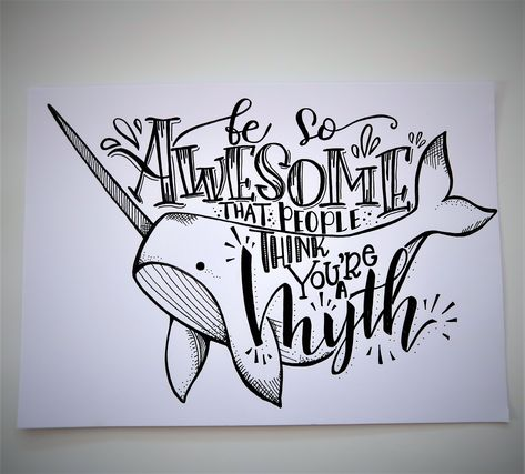 Seem like you guys are enjoying these sort of quotes, so here's one with a narwhal - Tafelbilder - Chalk Hand Lettering Quotes, Creative Lettering, Narwhal Drawing, Narwhal Tattoo, Schrift Design, Drawing Quotes, Letter Art, Doodle Art Letters, Chalk Art
