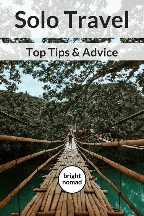 Solo Travel Tips: How To Make the Most of Your Solo Trip - Bright Nomad