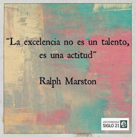 La Excelencia No Es Un Talento Es Un Actitud Ralph