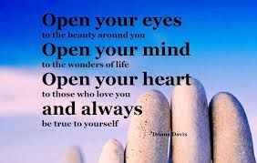 Image Result For Quotes About Having An Open Mind Or Heart Buddhism Quote Be True To Yourself Open Your Eyes