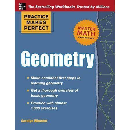 Practice Makes Perfect Mcgraw Hill Geometry Paperback Walmart Com In 2021 Workbook Geometry Practice Math Geometry