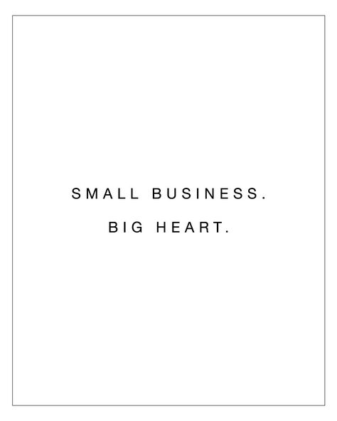 Small Business - Big Heart