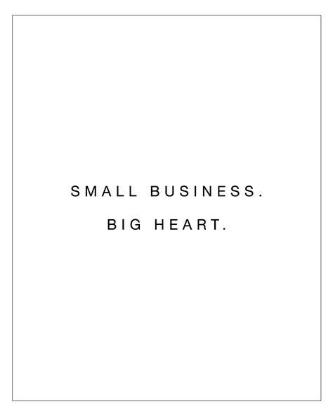 Small Business – Big Heart – New Ideas - business inspiration Small Business Quotes, Support Small Business, Business Sayings, Small Business Saturday, Now Quotes, Quotes To Live By, Big Heart Quotes, Small Things Quotes, Cute Small Quotes