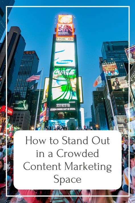 How to Stand Out in a Crowded Content Marketing Space