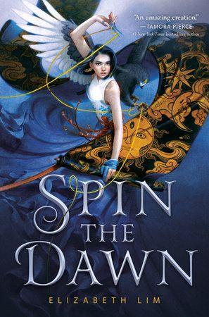 Spin the Dawn by Elizabeth Lim | PenguinRandomHouse.com: Books