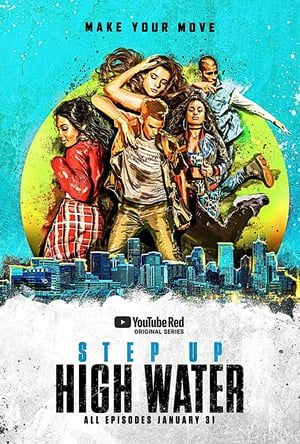 Step Up High Water Episode 5 Step Up High Water Season 2 Step Up High Water Episode 1 Step Up High Water Free Online Step Up High Water Step Up Movies Step Up
