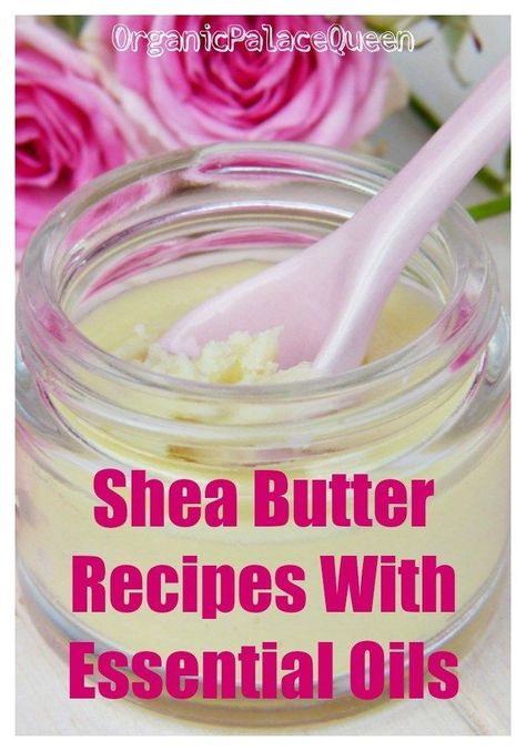 Shea Butter Recipes With Essential Oils - Organic Palace Queen -  Body butter recipe using essential oils  - #BathBodyWorks #BodyButter #BodyCare #BodyCreams #BodyScrubs #BodyWave #BrazilianBodyWave #BrazilianHair #BrazilianWeave #Butter #CurlyHairProducts #DeepConditioner #Essential #FeetScrub #Fragrance #HairGrowthProducts #HairWeaves #HomemadeSoapRecipes #HumanHairExtensions #IndianHair #LaceClosure #LaceWigs #LipGloss #LipScrubs #LooseWaves #LooseWavesHair #LushBathBombs #LushProducts #Natu