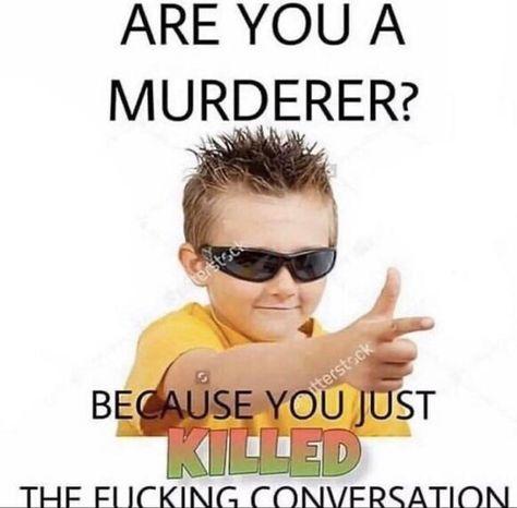 when someone kills the vibe