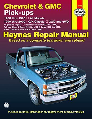 Read Download Chevrolet Gmc Fullsize Pickups 8898 Ck Classics 9900 Haynes Repair Manual Does Not Include Information Spe Repair Manuals Automotive Repair Gmc