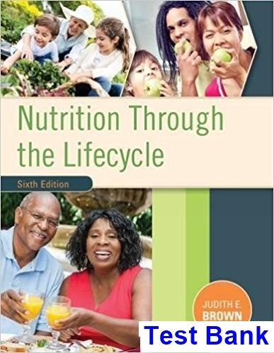 Nutrition Through The Life Cycle 6th Edition Brown Test Bank Solutions Manual Test Bank Instant Download Nutrition Life Cycles Life Cycle Books