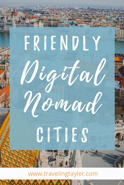 Best Cities for Digital Nomads - Traveling Tayler