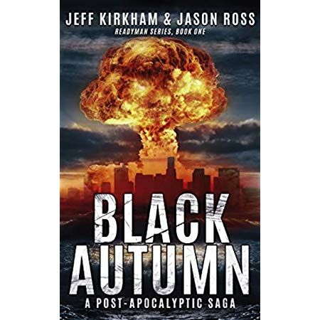 Black Autumn A Survival Post Apocalyptic Thriller The Readyman Series Book 1 Apocalyptic Thriller Books Post Apocalyptic