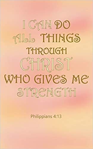 I Can Do All Things Through Christ Sermon Journal For Notes And