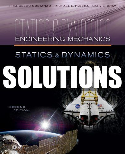 Solutions Manual For Engineering Mechanics Statics And Dynamics 2nd Us Edition By Plesha Gray Cost