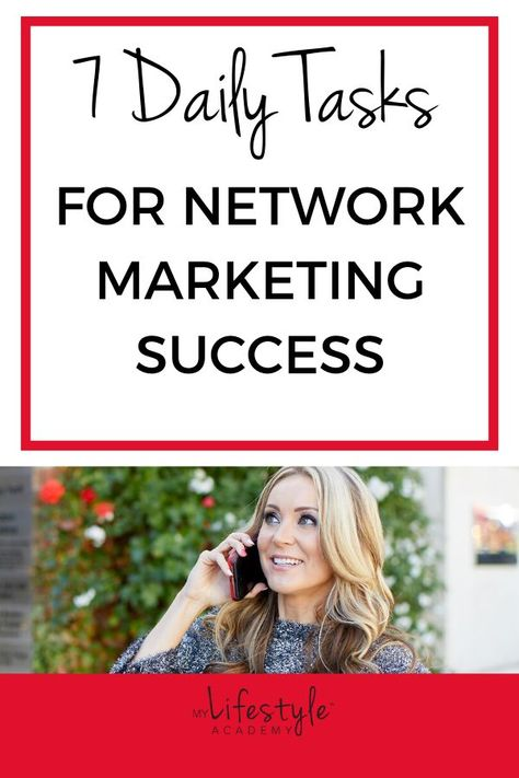 7 Daily Tasks to Make Money & Create Success in Network Marketing