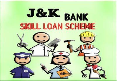 Skill Loan Scheme Jammu Kashmir Bank Is A Leading Private Bank Of Jammu Skills Loan Schemes