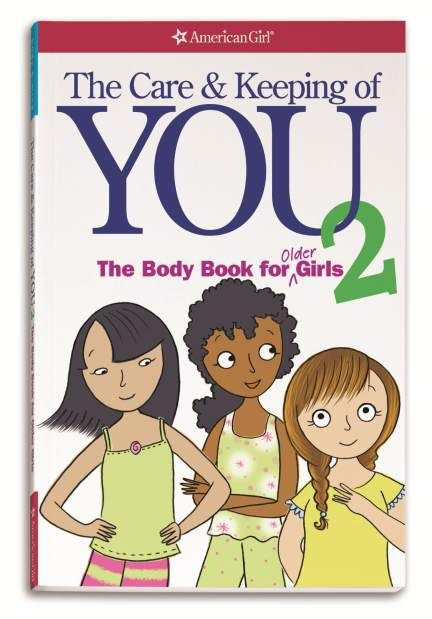 American Girl; The Care & Keeping of YOU 2, The Body Book for Older Girls..... I got this book today, Soooo helpful!! -Hailey