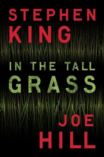 In The Tall Grass Ebook By Stephen King Rakuten Kobo In 2021 Stephen King Joe Hill Books Stephen King Books