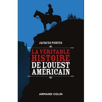 La Veritable Histoire De L Ouest Americain Broche Jacques Portes Achat Livre Vallee De La Mort Ouest Americain Ouest