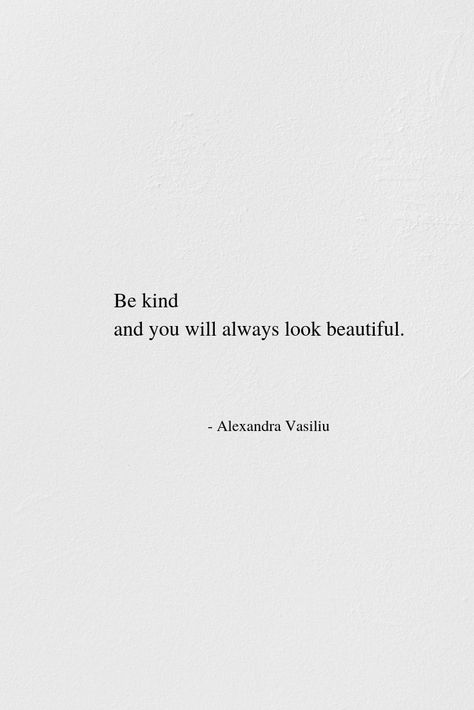 Be kind and you will always look beautiful. | Enjoy my bestselling poetry books, BLOOMING, BE MY MOON, HEALING WORDS, and my empowering journal, PLANT HOPE. Grab your elegant copies on Amazon. Much gratitude to those who show their appreciation by writing a short Amazon review and reveal the poetry of their hearts. Thank you, friends. #kindnessquotes #inspiringquote #poetry #selflovequotes #poem #shortpositivequotes