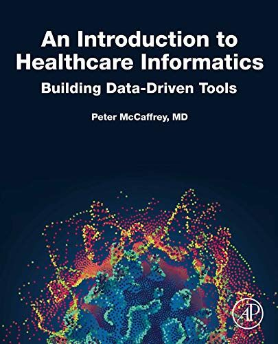 Read Download An Introduction To Healthcare Informatics Building Datadriven Tools Free Epub Mobi Ebooks 2020