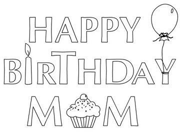 Happy Birthday Mom Cards Happy Birthday Coloring Pages Birthday Coloring Pages Mom Coloring Pages