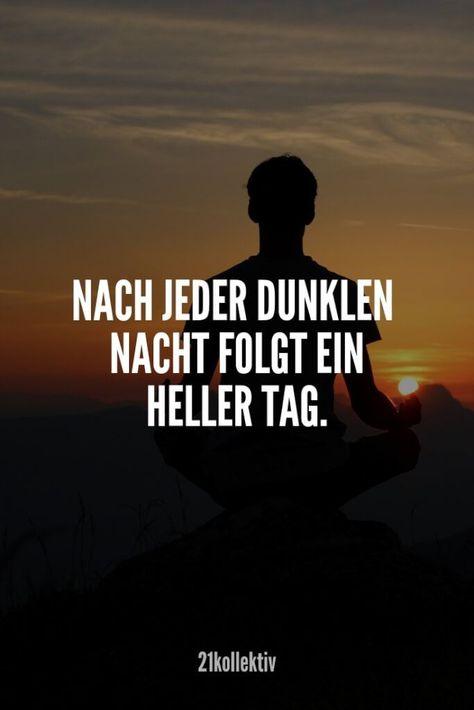 Nach jeder dunklen Nacht folgt ein heller Tag. | Finde und teile noch mehr schö... - #dunklen #ein #Finde #folgt #heller #jeder #Krankheit #Leben #Liebeskummer #Lustig #mehr #nach #Nacht #noch #schö #Tag #teile #und