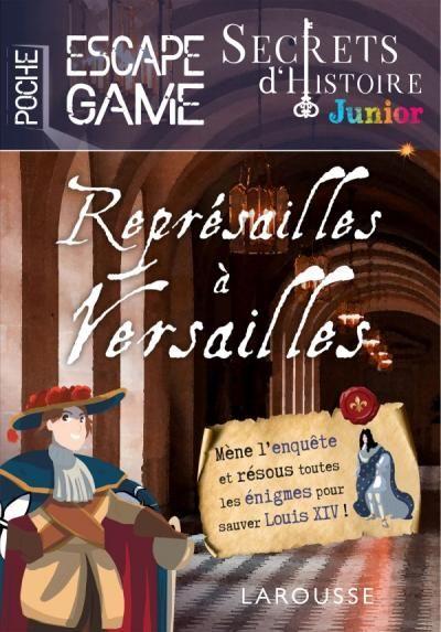Secrets D Histoire Junior Escape Game De Poche Represailles A Versailles En 2020 Histoire Junior Junior Versailles